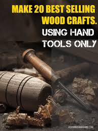 20 high selling wood crafts you can make with just tools with