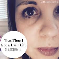 Do You Need A License To Do Eyelash Extensions That Time I Got A Lash Lift A Cautionary Tale No Thanks To Cake