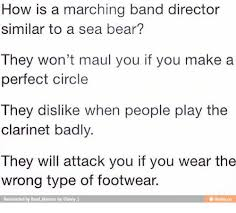 Marching Band Memes - how is a marching band director similar to a sea bear they won t