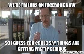 Friends Memes Facebook - inspirational friends memes facebook we re friends on now kayak