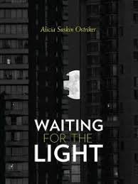 waiting for the light fiction book review waiting for the light by alicia suskin ostriker