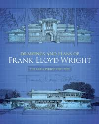 drawings and plans of frank lloyd wright early period 1893 1909
