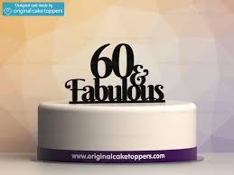 cake toppers 60 fabulous black 60th birthday cake topper original cake