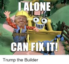Builder Memes - vote trump the builder 2016 album on imgur