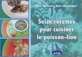 cuisiner le 16 recettes pour cuisiner le poisson invasive lionfish portal
