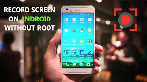 record screen android how to record screen on android without root no root