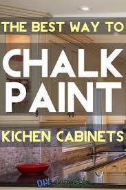 How To Seal Painted Kitchen Cabinets The Pros And Cons Of Chalk Paint And Latex Paint When Painting