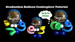 graduation balloon centerpiece tutorial balloon decoration idea