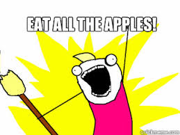Eat All The Things Meme - eat all the apples all the things quickmeme