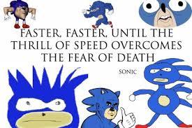 Sonic Gotta Go Fast Meme - sonic gotta go fast sonic the hedgehog sanic sanic hegehog sonic