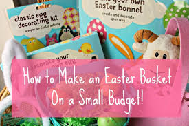 easter gifts for children how to make an easter basket on a small budget