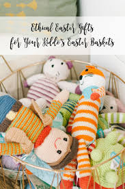 easter gifts for easter basket gift ideas ethical gifts for your kiddos still