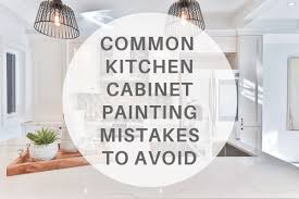 is it a mistake to paint kitchen cabinets common kitchen cabinet painting mistakes to avoid n hance