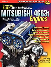 evolution mitsubishi engine how to build max performance mitsubishi 4g63t engines robert