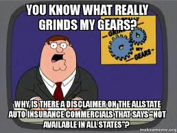 Allstate Guy Meme - you know what really grinds my gears why is there a disclaimer on
