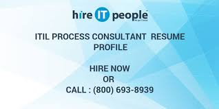 Itil Certified Resume Itil Process Consultant Resume Profile Hire It People We Get
