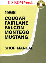 1968 ford cougar fairlane falcon montego mustang shop manual