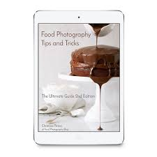 food photography ebook tips and tricks for food photography