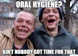 Dental Hygiene Memes - ugly twins memes imgflip