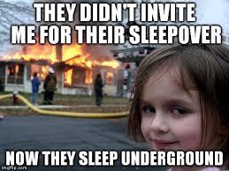 Sleepover Meme - sleepover imgflip