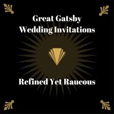 great gatsby wedding invitations top 5 great gatsby wedding invitations refined yet raucous