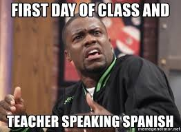 First Day Of Class Meme - first day of class and teacher speaking spanish kevin hart bro