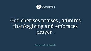 god cherises praises admires thanksgiving and