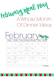 Dinner Ideas For Families February Meal Plan For Families Free Printable The Chirping Moms