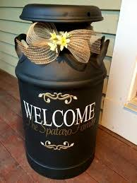 Old Milk Can Decorating Ideas Need To Do This With Mine The Casa Pinterest Porch Front