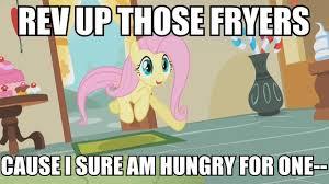 Rev Up Those Fryers Meme - 133424 arrgh fluttershy image macro meme rev up those
