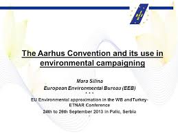 environmental bureau the aarhus convention and its use in environmental caigning ppt