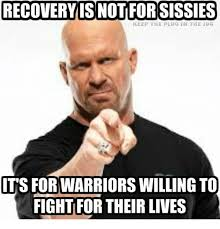 Recovery Memes - recovery is notfor sissies keep the plug in the jug its