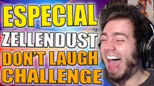 Challenge Zellendust Especial Zellendust Don T Laugh Challenge Reaccionando A Mis
