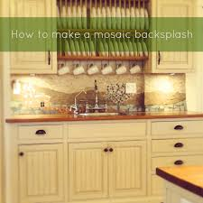 how to do backsplash in kitchen how to make a mosaic backsplash
