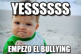 Memes De Bullying - e 100 addition updated page 6 implemented suggestions war