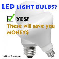 led household light bulbs yes u2013 tw home show