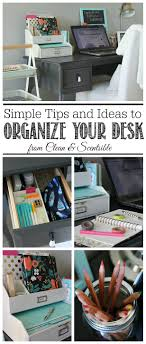 Organizing Your Office Desk Small Desk Organization Ideas Clean And Scentsible