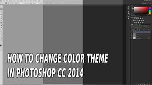 how to change color theme in adobe photoshop cc 2014 youtube