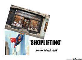 Shoplifting Meme - shoplifting by crisanto meme center