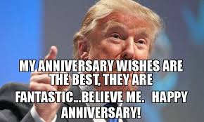 Happy Anniversary Meme - my anniversary wishes are the best they are fantastic believe me