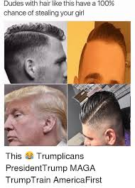 Dudes Be Like Meme - dudes with hair like this have a 100 chance of stealing your girl