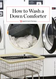 How To Wash Your Duvet How To Wash A Down Comforter Apartment Therapy