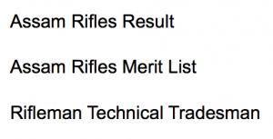 list of assam rifles assam rifles result 2017 technical tradesman merit list cut