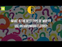what is the best type of mop to use on hardwood floors