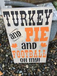 turkey pie and football oh my sign wood sign sign farmhouse