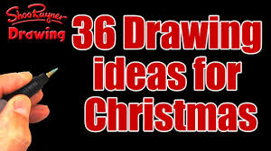 36 drawing ideas for christmas youtube