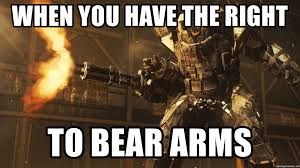 Right To Bear Arms Meme - when you have the right to bear arms call of duty advance warfare