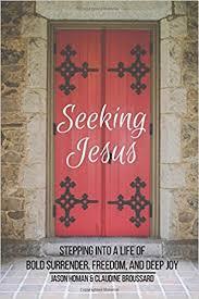 Seeking Jesus Seeking Jesus Stepping Into A Of Bold Freedom