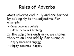 adverbs an adverb is a word which describes a verb adverbs