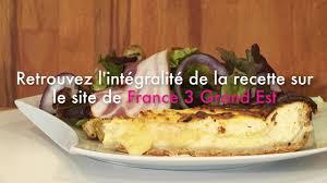 fr3 recette cuisine 3 alsace envie d une tarte au munster
